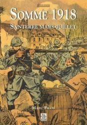 Somme 1918 ; Santerre mars-juillet - Couverture - Format classique