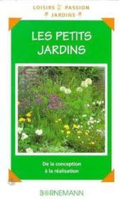 Les Petits Jardins : De La Conception A La Realisation - Couverture - Format classique