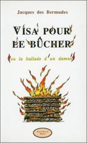 Visa Pour Le Bucher Ou La Ballade D'Un Damne - Couverture - Format classique