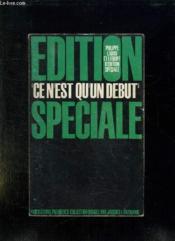 Edition Speciale. Ce N Est Qu Debut. - Couverture - Format classique