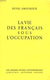 La Vie Des Francais Sous L'Occupation. - Couverture - Format classique