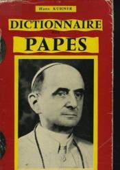 Dictionnaire Des Papes De Saint-Pierre A Jean Xxiii. - Couverture - Format classique