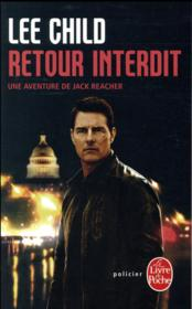 Vente livre :  Retour interdit ; une aventure de Jack Reacher  - Lee Child - Une Aventure De Jacques Reacher