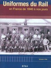 Uniformes du rail en France de 1840 à nos jours - Intérieur - Format classique