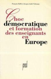 Choc Democratique Et Formation Des Enseignants En Europe - Couverture - Format classique
