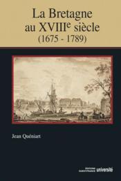 La Bretagne au XVIII siècle, 1675-1789 - Couverture - Format classique