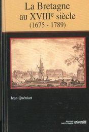 La Bretagne au XVIII siècle, 1675-1789 - Intérieur - Format classique