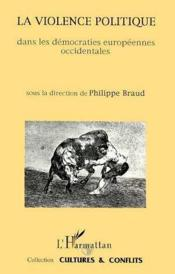Revue Cultures & Conflits ; La Violence Politique Dans Les Démocraties Européennes Occidentales - Couverture - Format classique