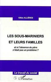 Les Sous-Mariniers Et Leurs Familles ; Et Si L'Absence Du Pere N'Etait Pas Un Probleme - Intérieur - Format classique