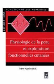 Physiologie De La Peau Et Explorations Fonctionnelles Cutanees (Collection Explorations Fonctionnell - Couverture - Format classique