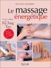 Massage énergétique ; cours de fu jing tao - Couverture - Format classique