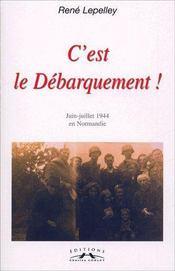 C'est le debarquement ! juin-juillet 1944 en Normandie - Couverture - Format classique