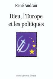 Dieu ; l'Europe et les politiques - Couverture - Format classique