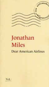 Vente  Dear American Airlines  - Jonathan Miles