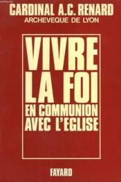 Vivre La Foi En Communion Avec L'Eglise. - Couverture - Format classique