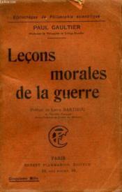 Lecons Morales De La Guerre. Collection : Bibliotheque De Philosophie Scientifique. - Couverture - Format classique