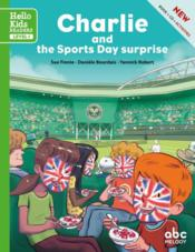 Vente livre :  Charlie and the sports day surprise  - Sue Finnie - Daniele Bourdais - Yannick Robert