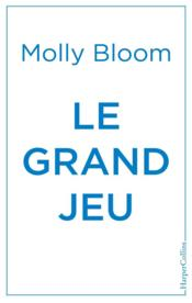 Vente livre :  Le grand jeu  - Bloom Molly