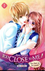 Vente livre :  Too close to me ! T.1  - Rina Yagami
