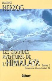 Les grandes aventures de l'Himalaya t.1 ; Annapurna, Nanga Parbat, K2 - Intérieur - Format classique