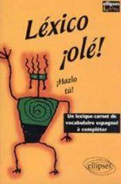 Lexico Ole! Hazlo Tu! Un Lexique-Carnet De Vocabulaire Espagnol A Completer - Intérieur - Format classique
