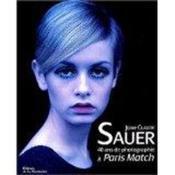 40 Ans De Photographie A Paris Match - Couverture - Format classique