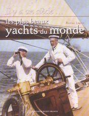 Il Y A Un Siecle Les Plus Beaux Yachts Du Monde - Intérieur - Format classique