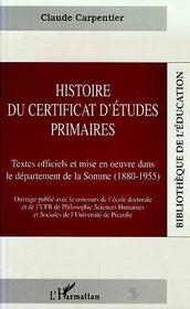 Histoire Du Certificat D'Etudes Primaires - Intérieur - Format classique