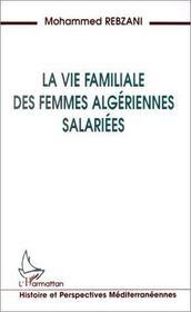 La Vie Familale Des Femmes Algeriennes Salariees - Intérieur - Format classique