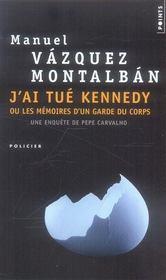 J'ai tué Kennedy ; ou les mémoires d'un garde du corps - Intérieur - Format classique