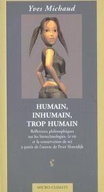 Humain, inhumain, trop humain ; réflexions sur les biotechnologies, la vie et la conservation de soi - Intérieur - Format classique