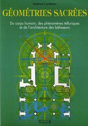 Géométries sacrées ; du corps humain, des phénomènes telluriques et de l'architecture des bâtisseurs - Intérieur - Format classique