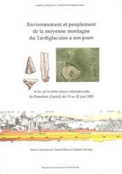 Environnement Et Peuplement De La Moyenne Montagne Du Tardiglaciaire A Nos Jours. Table Ronde Inter - Couverture - Format classique