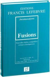 Fusions ; les nouvelles règles comptables et leurs conséquences - Couverture - Format classique