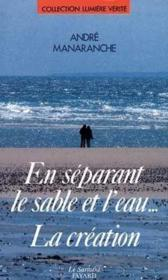 En Separant Le Sable Et L'Eau... La Creation - Couverture - Format classique