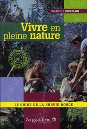Vivre en pleine nature ; le guide de la survie douce - Intérieur - Format classique