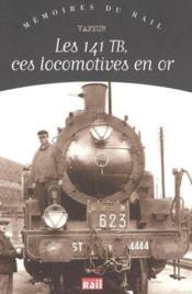 Les 141 tb, ces locomotives en or - Couverture - Format classique