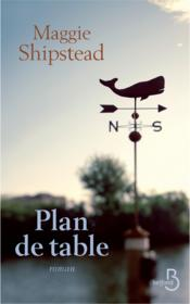 Plan de table  - Maggie Shipstead