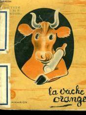 La Vache Orange. Les Petits Pere Castor. - Couverture - Format classique