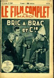Le Film Complet Du Mardi N° 1197 - 11e Annee - Bric A Brac Et Cie - Couverture - Format classique
