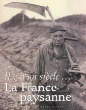 Il Y A Un Siecle La France Paysanne - Couverture - Format classique