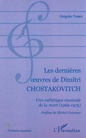 Les Dernieres Oeuvres De Dimitri Chostakovitch ; Une Esthetique Musicale De La Mort 1969-1975 - Intérieur - Format classique