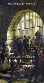 Les soixante-seize jours de marie-antoinette à la conciergerie t.2 ; un procès en infamie - Intérieur - Format classique