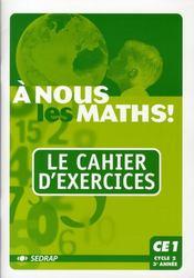 Cahier D'Exercices Ce1 - A Nous Les Maths ! - Intérieur - Format classique