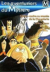 Les aventuriers du mystère t.6 ; cache-cache au musée de la chevalerie - Couverture - Format classique
