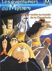 Les aventuriers du mystère t.6 ; cache-cache au musée de la chevalerie - Intérieur - Format classique