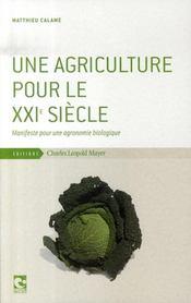 Une agriculture pour le xxi siècle ; manifeste pour une agronomie biologique - Intérieur - Format classique