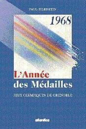 Lannee Des Medailles Jeux Olympiques De Grenoble 1968 - Couverture - Format classique
