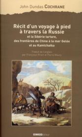 Récit d'un voyage à pied à travers la Russie ; et la Sibérie tartare, des frontières de Chine à la mer Gelée et au Kamtchatka - Couverture - Format classique