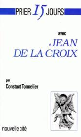 Prier 15 Jours Avec ; Jean De La Croix - Couverture - Format classique